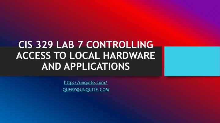 Cis 329 lab 7 controlling access to local hardware and applications