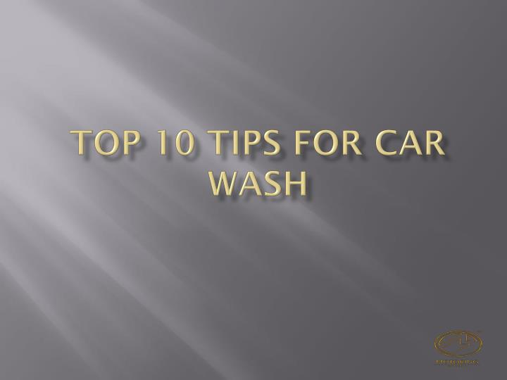 Top 10 tips for car wash