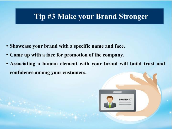 Tip #3 Make your Brand Stronger