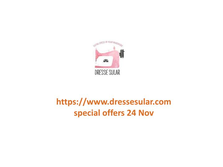 Https://www.dressesular.comspecial offers 24 Nov