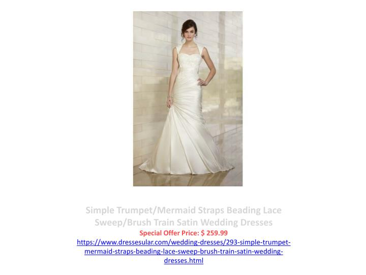 Simple Trumpet/Mermaid Straps Beading Lace Sweep/Brush Train Satin Wedding Dresses