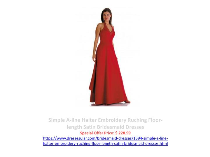 Simple A-line Halter Embroidery Ruching Floor-length Satin Bridesmaid Dresses