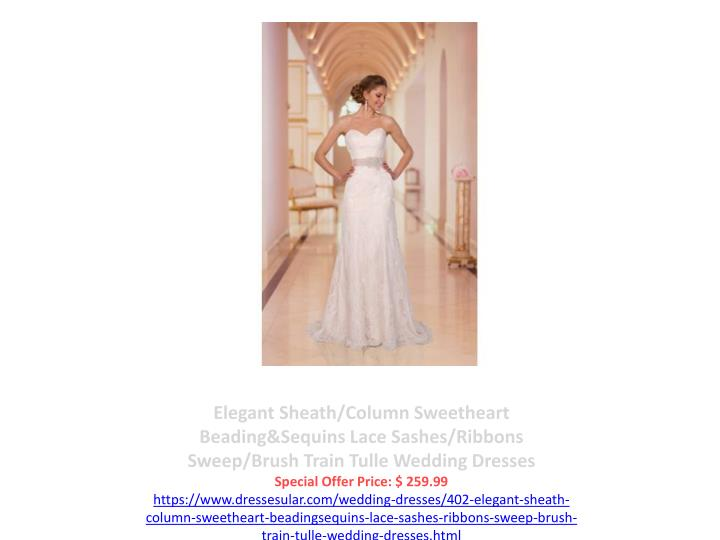 Elegant Sheath/Column Sweetheart Beading&Sequins Lace Sashes/Ribbons Sweep/Brush Train Tulle Wedding Dresses