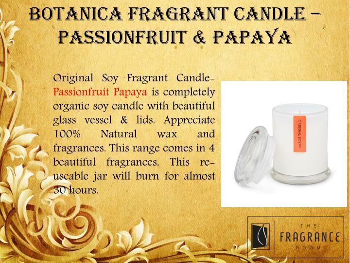 BOTANICA FRAGRANT CANDLE – Passionfruit & Papaya