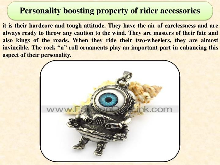 Personality boosting property of rider accessories