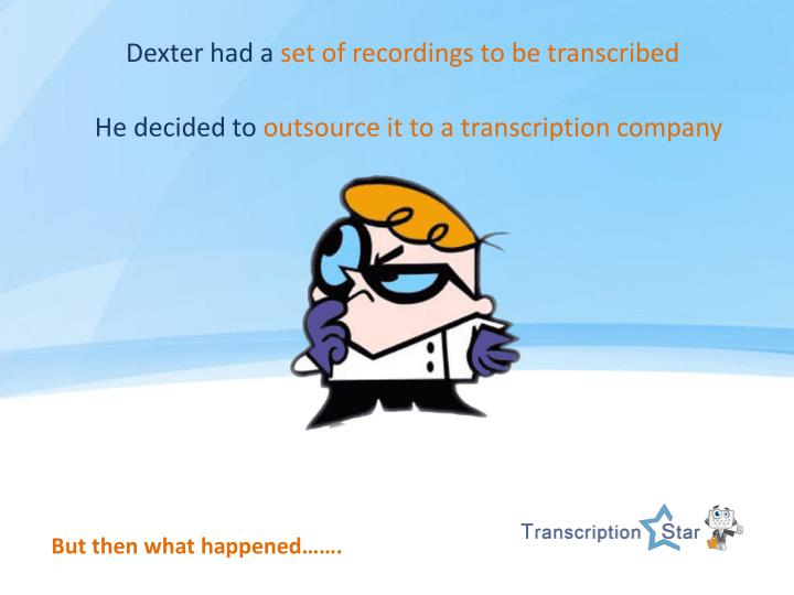 Dexter had a