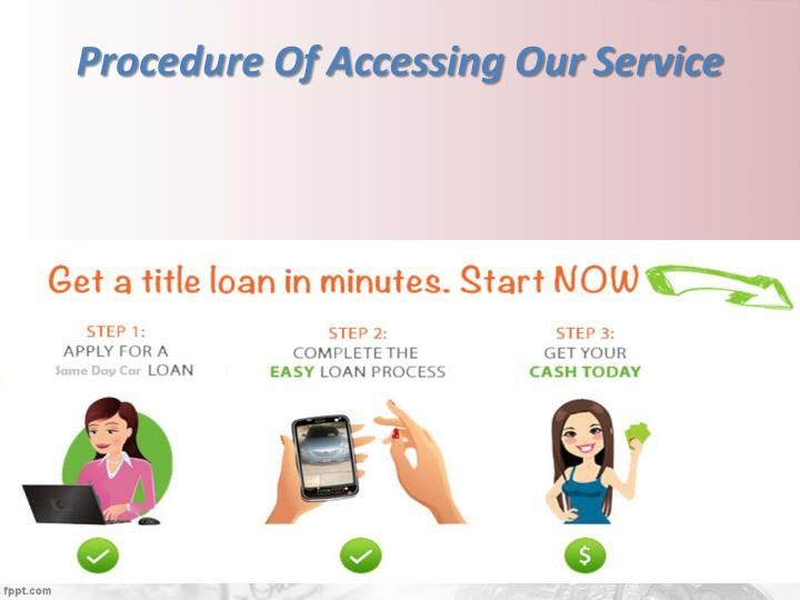 Procedure of accessing our service