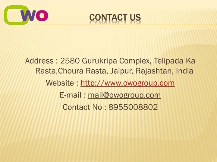 Address : 2580 Gurukripa Complex,Telipada Ka Rasta,Choura Rasta,Jaipur, Rajashtan,