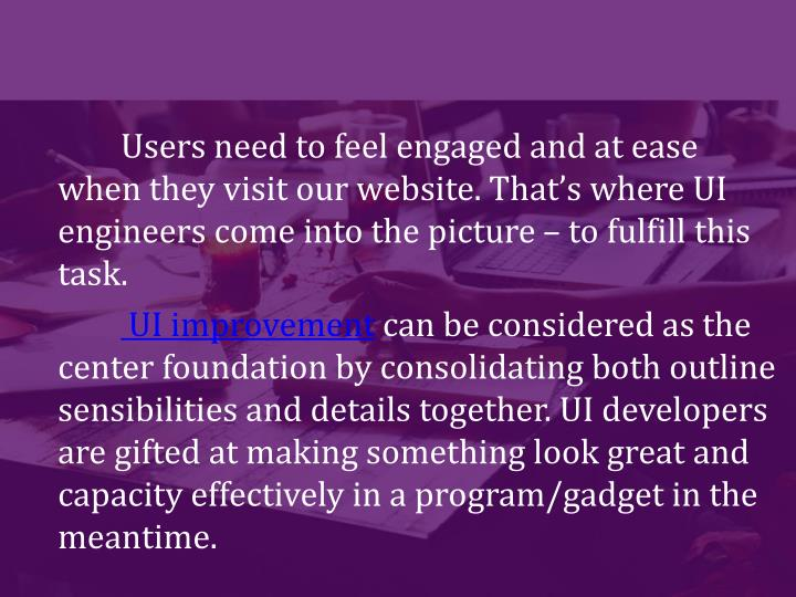 Users need to feel engaged and at ease