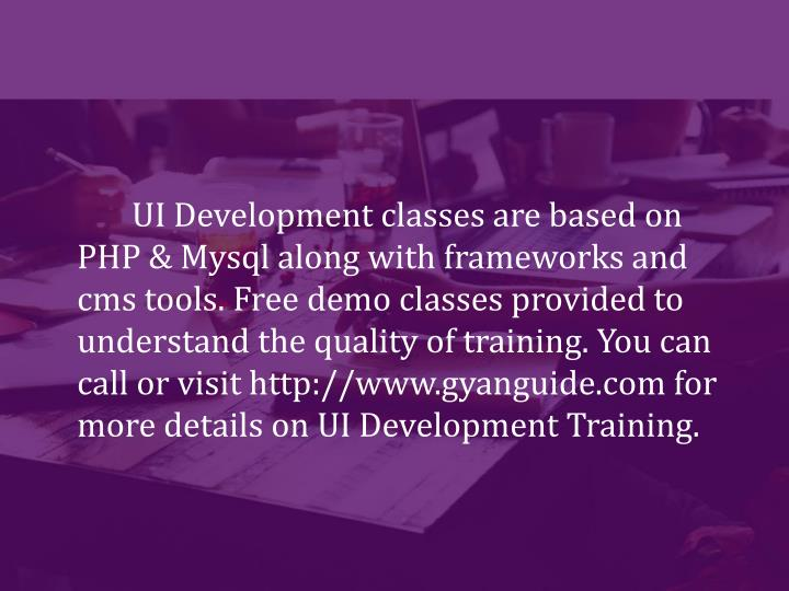UI Development classes are based on