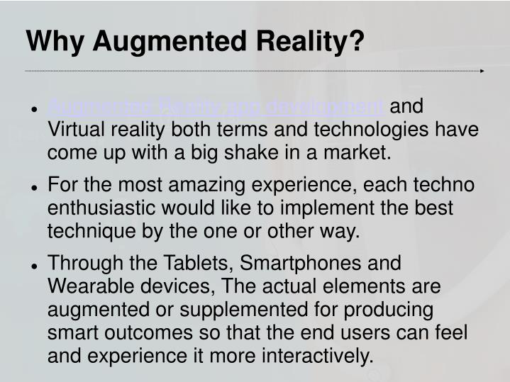 Why Augmented Reality?
