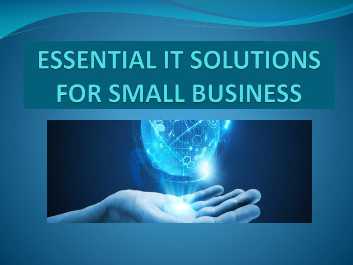 Essential it solutions for small business