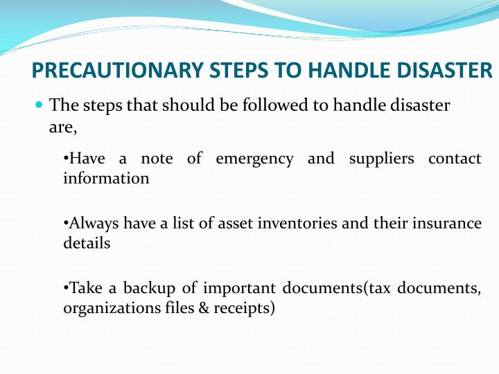 PRECAUTIONARY STEPS TO HANDLE DISASTER