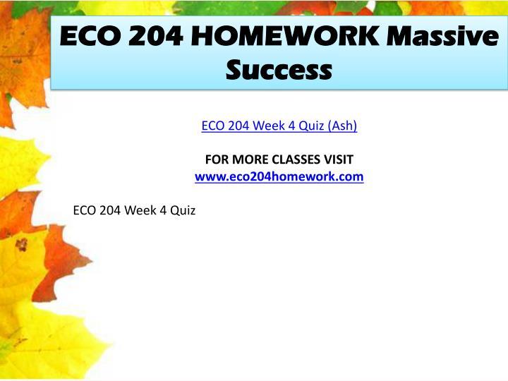 ECO 204 HOMEWORK Massive Success