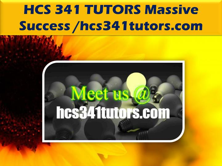 HCS 341 TUTORS Massive
