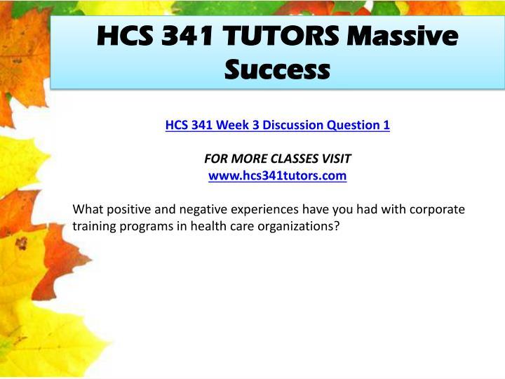 HCS 341 TUTORS Massive Success