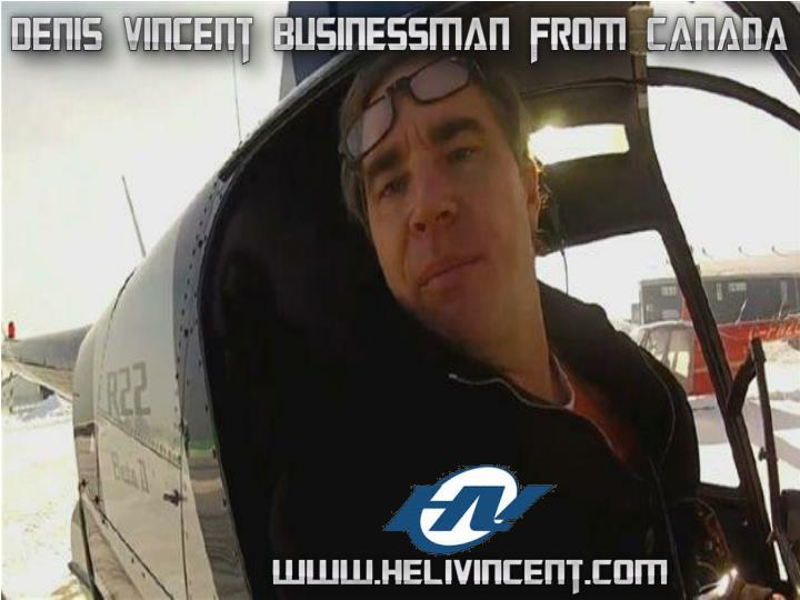 Denis vincent businessman from canada