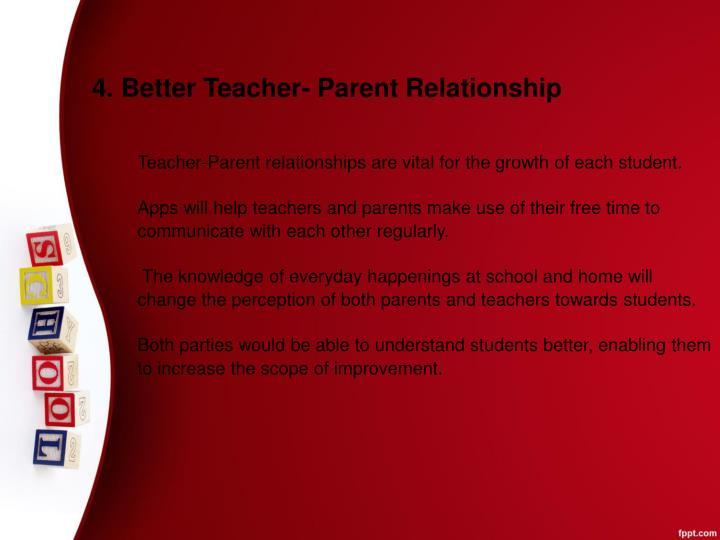 4. Better Teacher- Parent Relationship