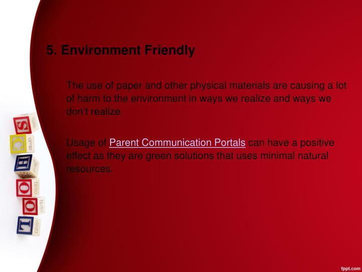 5. Environment Friendly
