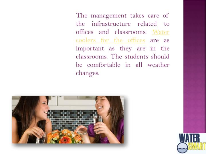 The management takes care of the infrastructure related to offices and classrooms.