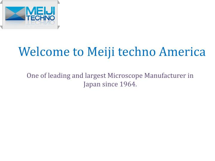 Welcome to meiji techno america