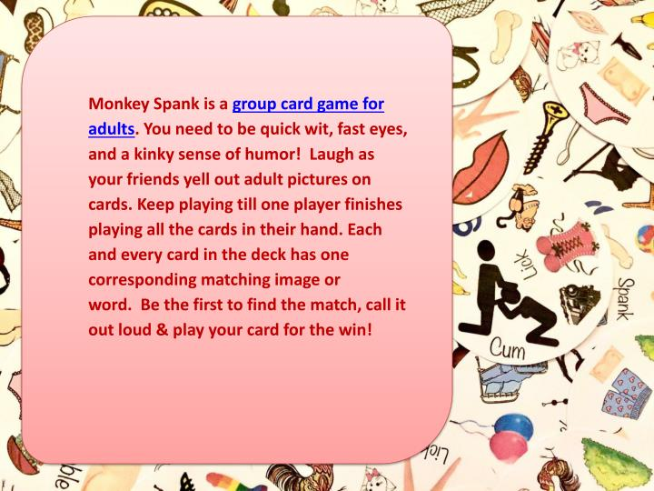 Monkey Spank is a group card game for