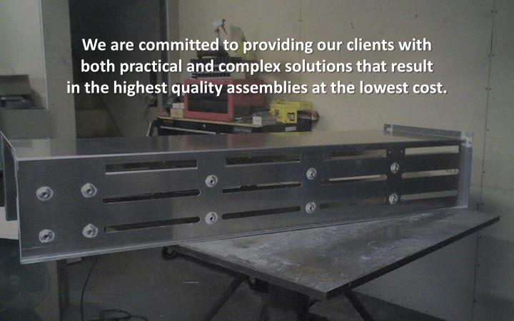 We are committed to providing our clients with