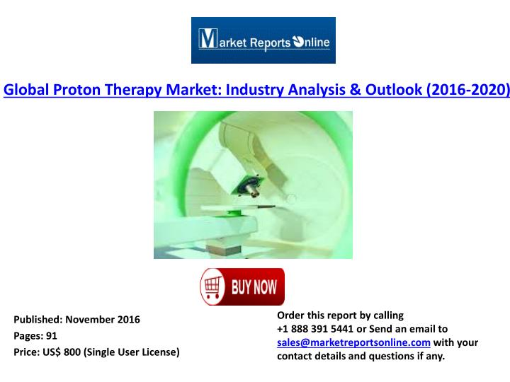 Global Proton Therapy Market: Industry Analysis & Outlook (2016-2020)