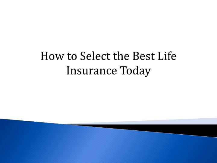 How to Select the Best Life Insurance