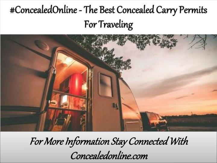 For More Information Stay Connected With Concealedonline.com