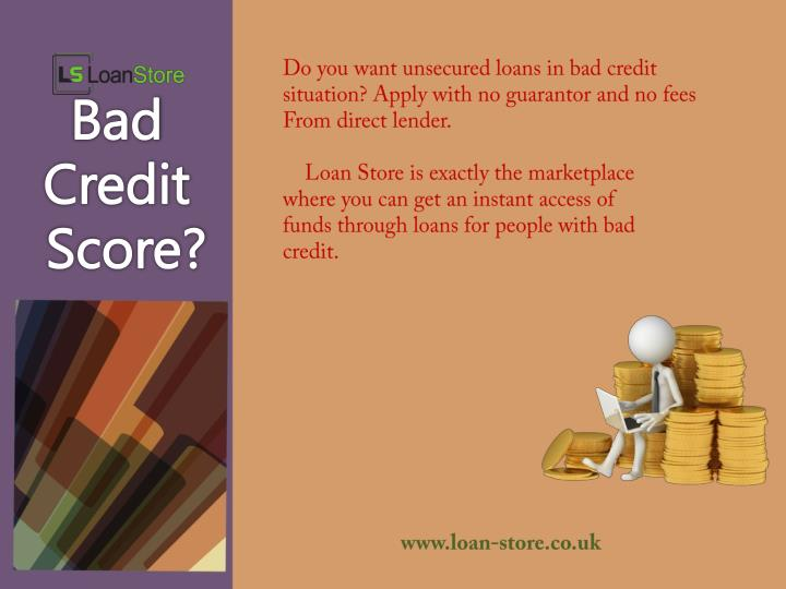 Do you want unsecured loans in bad credit