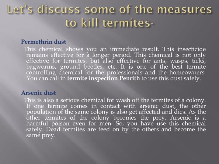 Let's discuss some of the measures to kill termites-