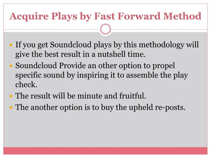 Acquire Plays by Fast Forward Method