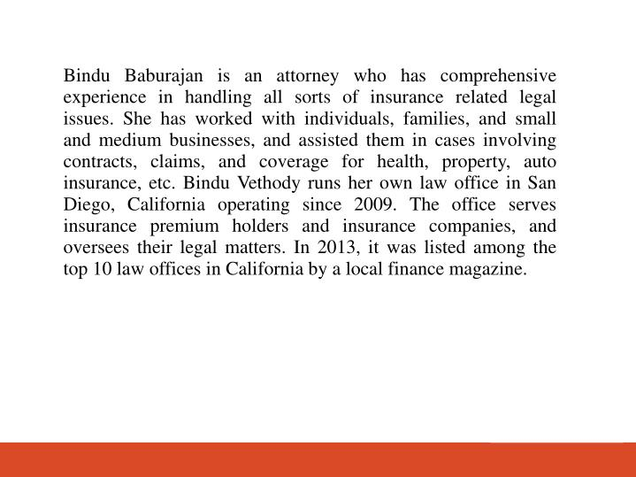Bindu Baburajan is an attorney who has comprehensive experience in handling all sorts of insurance r...