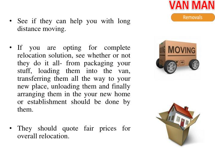 See if they can help you with long distance moving
