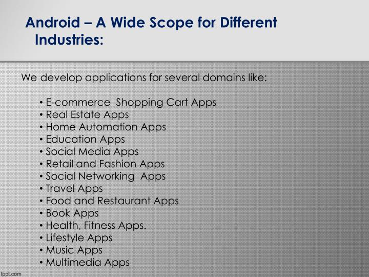 Android – A Wide Scope for Different Industries: