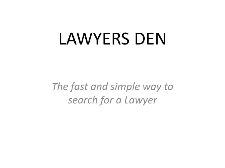 Lawyers den