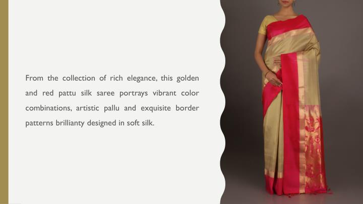 From the collection of rich elegance, this golden and red