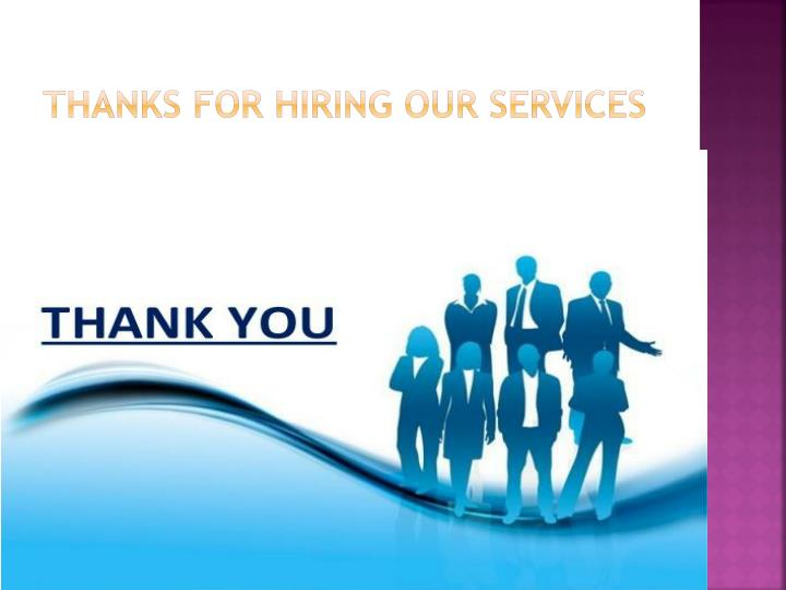 Thanks for Hiring Our services