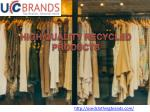 high quality recycled products