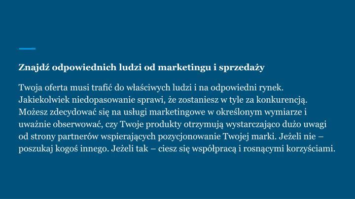 Znajdź odpowiednich ludzi od marketingu i sprzedaży