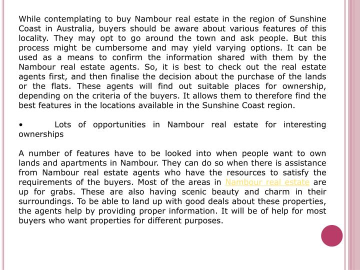 While contemplating to buy Nambour real estate in the region of Sunshine Coast in Australia, buyers ...