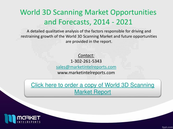 World 3D Scanning Market Opportunities and Forecasts, 2014 - 2021