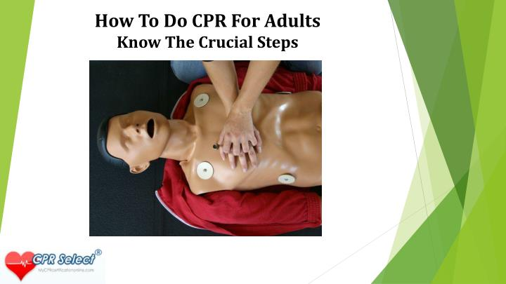 How to do cpr for adults know the crucial steps