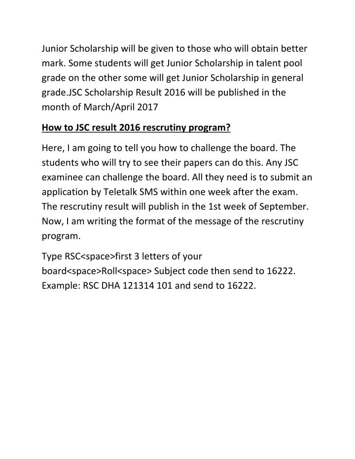 Junior Scholarship will be given to those who will obtain better