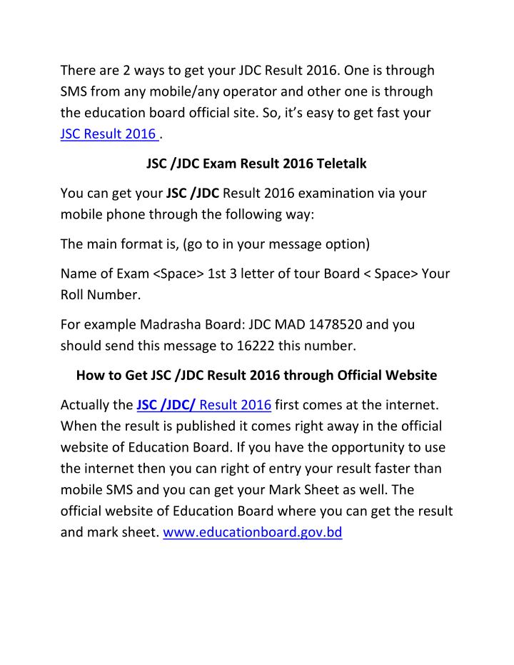 There are 2 ways to get your JDC Result 2016. One is through