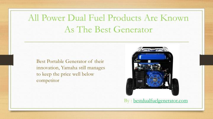 All Power Dual Fuel Products Are Known As The Best