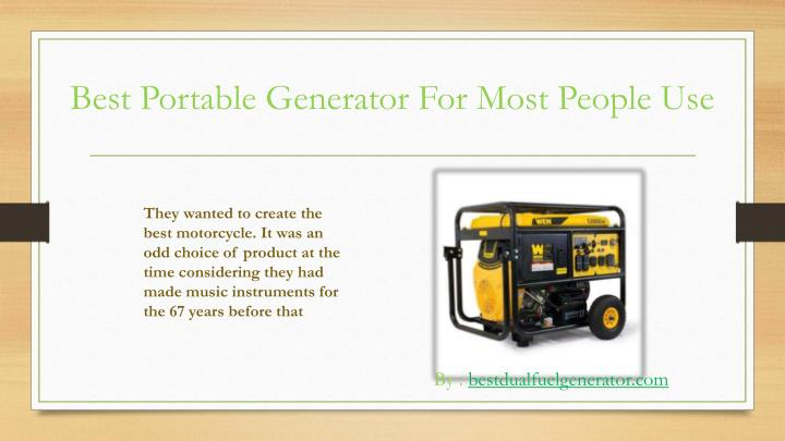 Best portable generator for most people use