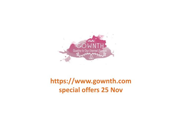 Https://www.gownth.com special offers 25 Nov