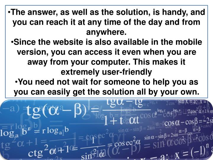 The answer, as well as the solution, is handy, and you can reach it at any time of the day and from anywhere.